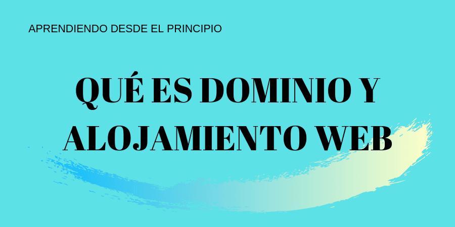 QUÉ ES DOMINIO Y ALOJAMIENTO WEB